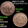 1805 C-4 R2 Draped Bust Half Cent 1/2c Grades vg+